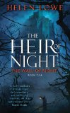 Helen Lowe The Wall of Night: The Heir of Night