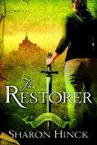 Sharon Hinck The Sword of Lyric Christian fantasy 1. The Restorer 2. The Restorers Son 3. The Restorers Journey