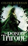 Celine Kiernan The Moorehawke Trilogy 1. The Poison Throne 2. The Crowded Shadows 3. The Rebel Prince