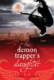 YA fantasy book reviews Jana Oliver Demon Trappers 1. Demon Trapper's Daughter