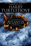 Harry Turtledove 1. Opening Atlantis 2. The United States of Atlantis 3. Liberating Atlantis