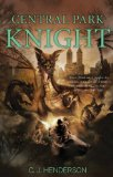 urban fantasy C.J. Henderson Brooklyn Knight 2. Central Park Knight