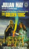 Julian May Pliocene Exiles 1. The Many-Coloured Land 2. The Golden Torc 3. The Nonborn King 4. The Adversary