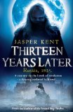 historical fantasy reviews Jasper Kent The Danilov Quintet 1. Twelve 2. Thirteen Years Later 3.