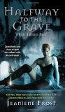 Jeaniene Frost Night Huntress book review paranormal romance 1. Halfway to the Grave 2. One Foot in the Grave 3. At Grave's End 4. An Early Grave