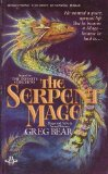 Greg Bear Songs of Earth and Power 1. The Infinity Concerto (1984) 2. The Serpent Mage (1986)