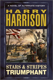 Harry Harrison 1. Stars and Stripes Forever 2. Stars and Stripes in Peril 3. Stars and Stripes Triumphant