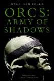 Stan Nicholls Orcs: Bad Blood: Weapons of Magical Destruction 2. Orcs: Army of Shadows