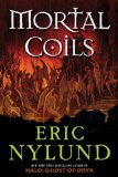 Eric Nylund fantasy book reviews Mortal Coils 1. Mortal Coils 2. All That Lives Must Die
