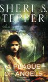 Sheri S. Tepper Plague of Angels 1. A Plague of Angels 2. The Waters Rising