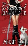 paranormal romance urban fantasy book review Angie Fox 1. The Accidental Demon Slayer (2008) 2. The Dangerous Book for Demon Slayers (2009)