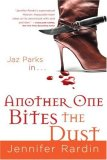 Jennifer Rardin Jaz Parks 1. Once Bitten, Twice Shy 2. Another One Bites the Dust 3. Biting the Bullet 4. Bitten to Death 5. One More Bite urban fantasy book reviews