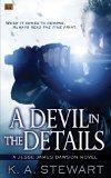 K.A. Stewart Jesse James Dawson 1. A Devil in the Details