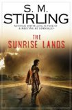 S.M. Stirling Emberverse Novels of The Change 1. Dies the Fire 2. The Protector's War 3. A Meeting at Corvallis 4. The Sunrise Lands 5. The Scourge of God