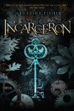 Catherine Fisher children's fantasy 1. Incarceron 2. Sapphique
