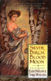 Fairy Tale Anthologies Ellen Datlow Terri Windling 5. Silver Birch, Blood Moon