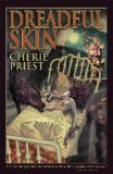 fantasy book reviews Cherie Priest Dreadful Skin, Fathom, Those Who Went Remain There Still, The Boneshaker, The Clementine