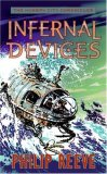 Philip Reeve Hungry City Chronicles 1. Mortal Engines 2. Predator's Gold 3. Infernal Devices 4. A Darkling Plain