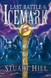 Stuart Hill The Icemark Chronicles 1. The Cry of the Icemark 2. Blade of Fire 3. Last Battle of the Icemark