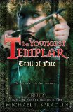 YA fantasy book reviews Michael P. Spradlin Youngest Templar 1. Keeper of the Grail 2. Trail of Fate 3. Orphan of Destiny