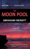 Abraham Merritt A Dr Goodwin fantasy book review The Moon Pool The Metal Monster