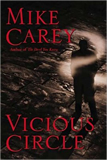 Mike Carey Felix Castor 1. The Devil You Know 2. Vicious Circle 3. Dead Men's Boots 4. Thicker Than Water 5. The Naming of the Beasts