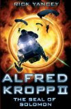fantasy book reviews Rick Yancey Alfred Kropp 1. The Extraordinary Adventures of Alfred Kropp 2. The Seal of Solomon 3. The Thirteenth Skull