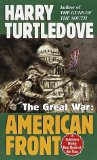Harry Turtledov Great War 1. How Few Remain 2. The American Front 3. Walk in Hell 4. Breakthroughs