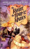 Anne Kelleher Bush The Knight, the Harp, and the Maiden