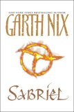 Garth Nix Abhorsen The Old Kingdom: 1. Sabriel 2. Abhorsen 3. Lirael