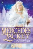 Mercedes Lackey: The Fairy Godmother, One Good Knight, Fortune's Fool, The Snow Queen