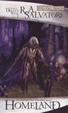 R.A. Salvatore Forgotten Realms Legend of Drizzt The Dark Elf Trilogy 1. Homeland 2. Exile 3. Sojourn