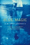fantasy book reviews A.M. Dellamonica Indigo Springs 2. Blue Magic