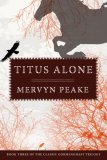 Mervyn Peake Gormenghast Trilogy 1. Titus Groan 2. Gormenghast 3. Titus Alone book reviews