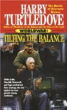 Harry Turtledove World War 1. In the Balance 2. Tilting the Balance 3. Upsetting the Balance 4. Striking the Balance