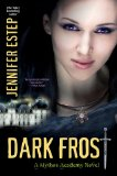 Jennifer Estep Mythos Academy 1. First Frost 2. Touch of Frost 3. Kiss of Frost 4. Dark Frost