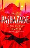 Jon Courtenay Grimwood Arabesk 1. Pashazade 2. Effendi 3. Felaheen