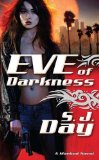 urban fantasy book reviews S.J. Day Marked 1. Eve of Darkness 2. Eve of Destruction 3. Eve of Chaos
