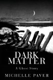 fantasy book reviews Michelle Paver Dark Matter