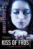 Jennifer Estep Mythos Academy 1. First Frost 2. Touch of Frost 3. Kiss of Frost