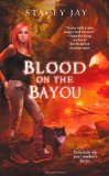 Stacey Jay Dead on the Delta urban fantasy book reviews 2. Blood on the Bayou