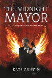 Matthew Swift 1. A Madness of Angels 2. The Midnight Mayor 3. The Neon Court