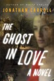 book review Jonathan Carroll The Ghost in Love