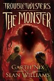 children's fantasy book reviews Garth Nix Sean Williams Troubletwisters 1. Troubletwisters 2. The Monster