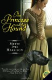 Mette Ivie Harrison 1. The Princess and the Hound 2. The Princess and the Bear 3. The Princess and the Snowbird