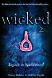 Nancy Holder Wicked 1. Curse 2. Witch 3. Legacy 4. Spellbound 5. Resurrection