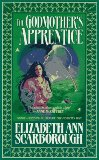 Elizabeth Ann Scarborough 1. The Godmother 2. The Godmother's Apprentice 3. The Godmother's Web