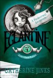 children's fantasy book reviews Catherine Jinks Allie's Ghost Hunters: 1. Eglantine 2. Eloise 3. Eustace 4. Elysium