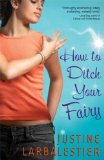 Justine Larbalestier How to Ditch Your Fairy