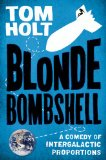 Tom Holt Blonde Bombshell, Life Liberty, and the Pursuit of Sausages
